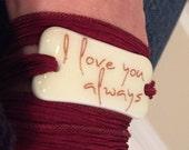I love you always, Personalized Bracelet fused glass wrap bracelet on hand dyed silk ribbon