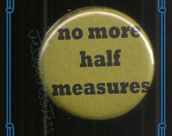 Half Measures Button