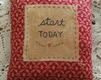 Prim Start Today Pillow