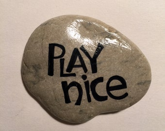 play nice handpainted rock