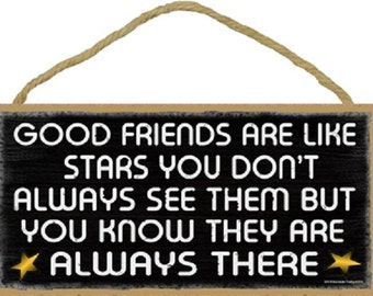 """Black Good Friends Are Like Stars You Don't Always See Them But You Know They Are Always There  Primitive Rustic Sign 5""""X10"""""""