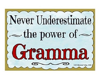 "Never Underestimate the Power of Gramma Grandmother Fridge Refrigerator Magnet 3.5""X2.5"""