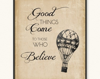 Good Things Come to Those Who Believe • Art Print