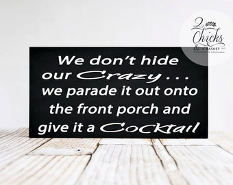 We Don't Hide Our Crazy Funny Sign, Funny Wall Decor, Funny Office Sign