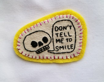 Hand Embroidered Patch Don't Tell Me To Smile Skull Feminist