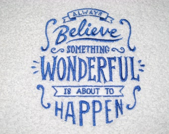 Always Believe Something Wonderful Is About to Happen Hand Towel