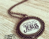Anything GOOD you see in me is because of JESUS CHRIST necklace (border)