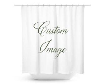 Custom Shower Curtain - Custom Bathroom - Made to Order - Art Shower Curtain - Photo Shower Curtain - Personalized - Your Image