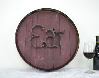 Barrel Head and Ring Art - EAT - Authentic Wine Barrel Head  Sign / Napa Style / Unique Wall Art / Kitchen Dining Room Decor