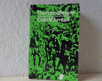 Book: The Forest People, A Study of the Pygmies of the Congo, Colin M. Turnbull, 1962