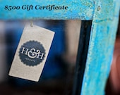 500 Dollar Gift Certificate for your One-of-a-kind loved one! Antique, vintage, reclaimed, authentic, unique gift