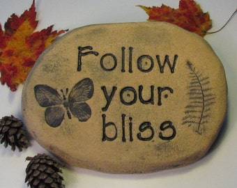 Follow your bliss! Graduate gift with Positive message, butterfly. Indoor outdoor ceramic plaque. Rock or Stone art. Weather resistant decor