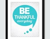 Be Thankful Everyday Wall Art. Gratitude Wall Poster. Be Thankful Wall Print. 8x10 Custom Wall Print Poster