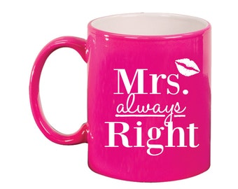 Engraved Ceramic Round Coffee and Tea Mug 11oz in various colors -8937 Mrs. Always Right