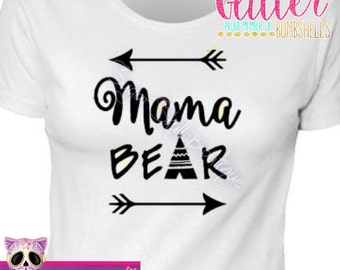 Mama Bear, Mama, Mom, Mommy, Bear, Tribal, Native, Don't mess with mama, Arrows, Babyshower Gift, Mother - Picture Prop - T Shirt
