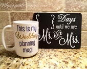 Engagement Gift Set, This is my wedding planning mug!  Personalized VINYL Coffee Mug and Chalkboard Countdown (Made to Order)