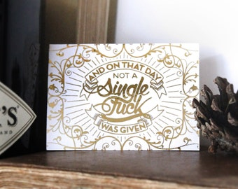 Not A Single Fuck Was Given ACEO, Gold foil print, Art Print, Gold ACEO, Swear Word, Small Art, Chatty Nora, Rude card, Artists Trading Card