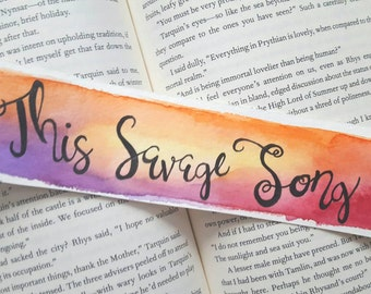 This Savage Song Watercolor Bookmark
