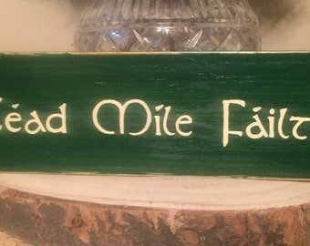"MINI 12"" Cead Mile Failte Irish Gaelic Celtic Welcome Sign Plaque St Patricks Day HP One Hundred Thousand Welcomes Wooden You Pick Color HP"