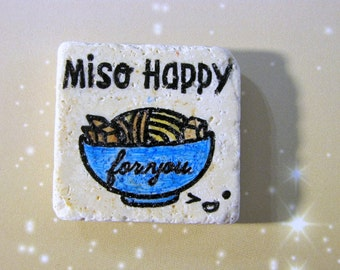 Miso Happy for you...bowl of noodles..Japanese..natural stone magnet 2x2..cute gift favors colorful vivid blue