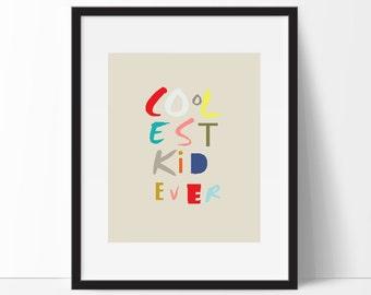 Coolest Kid Ever, Quote Print, Colour, Nursery Wall Art, Kids' Wall Art, Nursery Print, Nursery Decor, Kids Wall Art, Printable Art, Kids