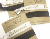 Will you be my Bridesmaid Gift - Hair Tie Bridesmaid Gift - Will You Help Me Tie the Knot? - Bridesmaid/Maid of Honor/Flower Girl Proposal