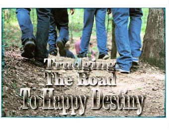 12 Step Greeting card Trudging the Road to Happy Destiny