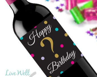 Happy Birthday Wine Label - Question Mark Age - Unique Birthday Gift - WEATHERPROOF and REMOVABLE - Wine Bottle Labels