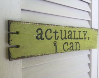 Actually, I Can. Small Reclaimed Wood Weathered Handpainted Chartreuse Green Sign,  The Funki Little Frog