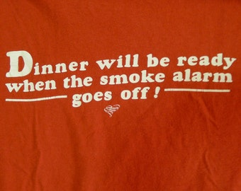Vintage 80s Dinner Will Be Ready When The Smoke Alarm Goes Off Red T-Shirt