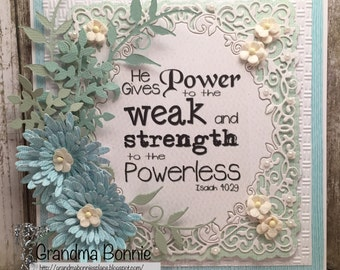 He Gives Power to the Weak Scriptural Handmade Card