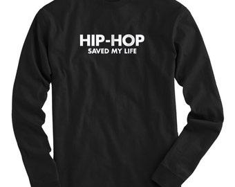 LS Hip Hop Saved My Life Tee - Long Sleeve T-shirt - Men and Kids - S M L XL 2x 3x 4x - Hip Hop Shirt, Rap Music, DJ - 4 Colors