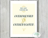 You Can Never be Overdressed or Overeducated - Oscar Wilde Inspirational Quote 5x7 Card