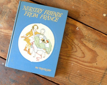 Vintage Children's Book Nursery Friends from France My Travelship 30th Printing 1954