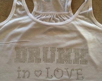 Drunk in Love • Bachelorette Party Tank • Ladies Fashion • Rhinestone • Bride to Be