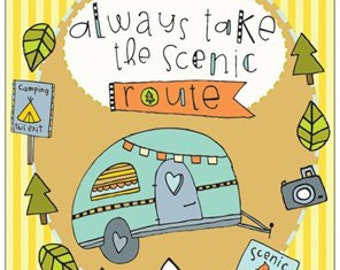 Always take the scenic route 8x10 print