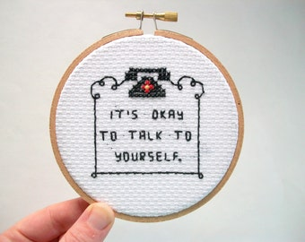 Ready to Ship --  It's okay to talk to yourself, mini completed cross stitch in natural wood embroidery hoop