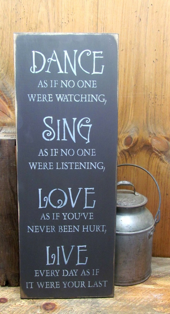 Wood Inspirational Sign, Dance Sing Love Live, Dance as if no one were watching, Wood sign saying, Rustic Wooden Sign, Gift for the dancer