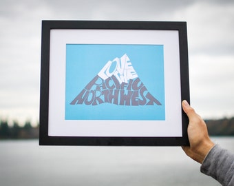 SALE 50% off - Pacific Northwest | Love the Pacific Northwest Mountain Print - 8x10""