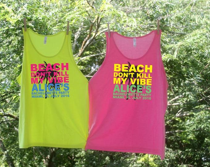 Beach Don't Kill My Vibe Bachelorette Beach Tank Sets - Personalized Bachelorette Tanks