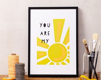 You are my Sunshine - Love Art Print