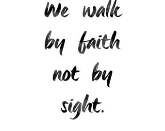 Walk by Faith 16x20 Print