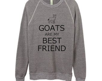 Goats are my Best Friend Unisex Sweatshirt Shirt Men Women