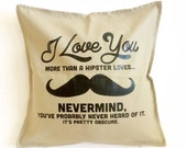 Funny Hipster gift. Hipster Love Pillow.  Funny Valentines Day Gift. Boyfriend Gift. Gift for him.