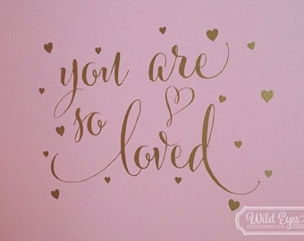 You are so loved with hearts - hearts, nursery girl, vinyl wall decal, teen girl room decor