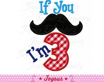 Instant Download If you Moustache I'm  3 Applique Embroidery Design NO:2038