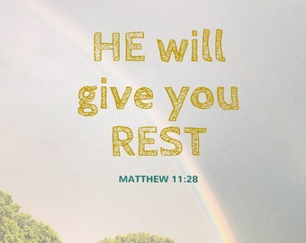 He Will Give You Rest - Digital Print