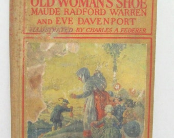 Antique Vintage 1923 CHILDREN'S STORYBOOK Beautifully Illustrated Mother Goose and Friends Adventures In The Old Woman's Shoe hc