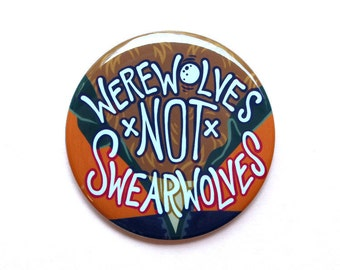 """What We Do In The Shadows Button // Werewolves Not Swearwolves // 2"""" Pinback Button or Magnet"""