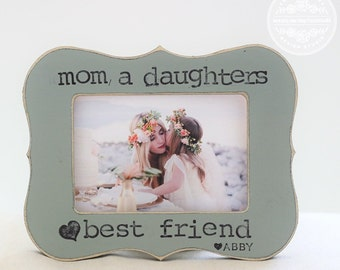 Gift for Mothers Day Mom Personalized Frame 'Mom a Daughters Best Friend' Gift for Mom Mother from Daughter